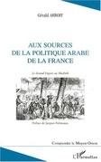 Aux sources de la politique arabe de la France