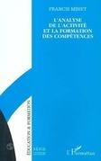 Analyse de l'activité et la formation des compétences (de Minet Francis)