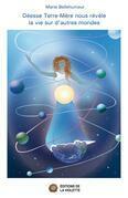Déesse Terre-Mère nous révèle la vie sur d'autres mondes