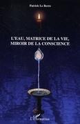 L'eau, matrice de la vie, miroir de la conscience