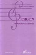 Chopin l'enchanteur autoritaire