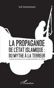 La propagande de l'Etat islamique : du mythe à la terreur