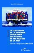 Le conteneur et la nouvelle géographie des océans et des rivages de la mer