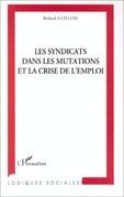 LES SYNDICATS DANS LES MUTATIONS ET LA CRISE DE L'EMPLOI