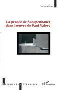La pensée de Schopenhauer dans l'oeuvre de Paul Valéry