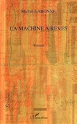 La machine À rÊves - roman