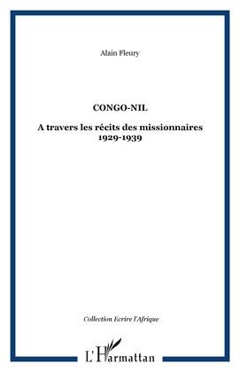 Congo-nil - a travers les récits des missionnaires 1929-1939