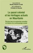 Le passé colonial et les héritages actuels en Mauritanie