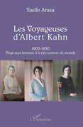 Les Voyageuses d'Albert Kahn 1905-1930