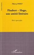 Flaubert-hugo, une amitié littéraire - r