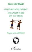 Les esclaves noirs en france sous l'ancien régime - (xviè -