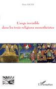 L'ange invisible dans les trois religions monothéistes