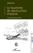 Le tourisme de destruction massive