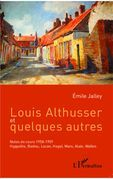 Louis Althusser et quelques autres