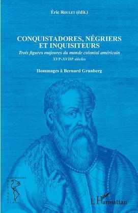 Conquistadores, négriers et inquisiteurs
