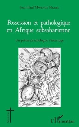 Possession et pathologique en Afrique subsaharienne