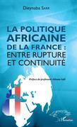 La politique africaine de la France : entre rupture et continuité