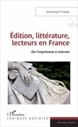 Edition, littérature, lecteurs en France