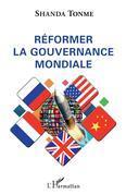Réformer la gouvernance mondiale