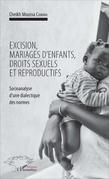 Excision, mariages d'enfants, droits sexuels et reproductifs