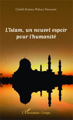 L'Islam, un nouvel espoir pour l'humanité