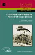 La Seconde Guerre Mondiale vécue d'en bas au Sénégal