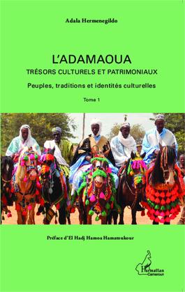 L'Adamaoua Trésors culturels et patrimoniaux (Tome 1)