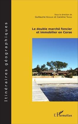 Le double marché foncier et immobilier en Corse
