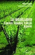 La renaissance d'anciens vignobles français disparus