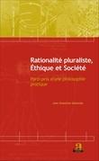 Rationalité pluraliste, Ethique et Société