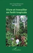 Vivre et travailler en forêt tropicale
