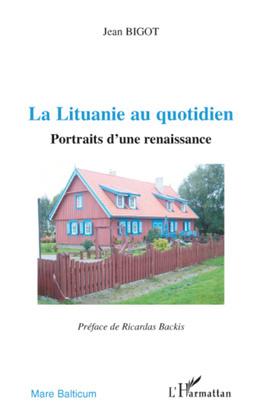 La lituanie au quotidien - portraits d'une renaissance