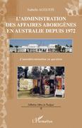 L'administration des affaires aborigÈnes en australie depuis
