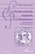 La pensée musicale espagnole À la renaissance - héritage ant