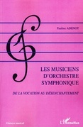 Les musiciens d'orchestre symphonique - de la vocation au dÃ