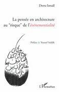 """La pensée en architecture au """"risque"""" de l'événementialité"""