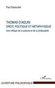 Thomas d'aquin : droit, politique et métaphysique - une crit