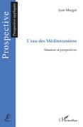 L'eau des méditerranéens - situation et perspectives