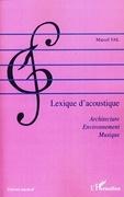 Lexique d'acoustique - architecture, environnement, musique