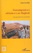 Transmigrant(e)s africain(e)s au maghreb - une question de v