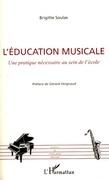 L'éducation musicale - une pratique nécessaire au sein de l'