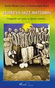 Bembeya jazz national - cinquante ans après, la légende cont