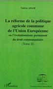 LA RÉFORME DE LA POLITIQUE AGRICOLE COMMUNE DE L'UNION EUROPEENNE