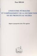 L'INDUSTRIE PETROLIERE ET L'AMENAGEMENT DE LA DISTRIBUTION DE SES PRODUITS AU NIGERIA