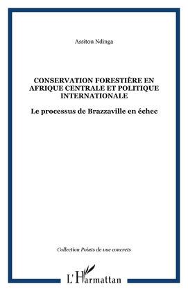 Conservation forestière en Afrique centrale et politique internationale