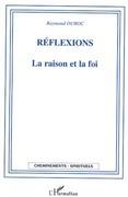 Réflexions: la raison et la foi
