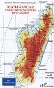 Madagascar, terre de rencontreet d'amitié