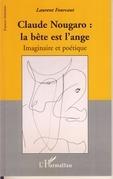Claude nougaro: bête est l'ange imaginai