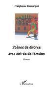 Scènes de divorce avec entrée de témoins