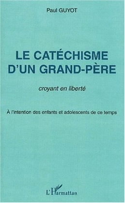 Le catéchisme d'un grand-père, croyant en liberté